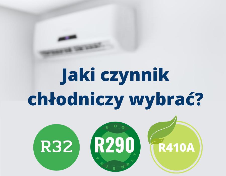 Jaki czynnik chłodniczy wybrac-R32-R290-R410A