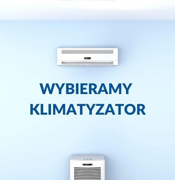 Wybieramy klimatyzator