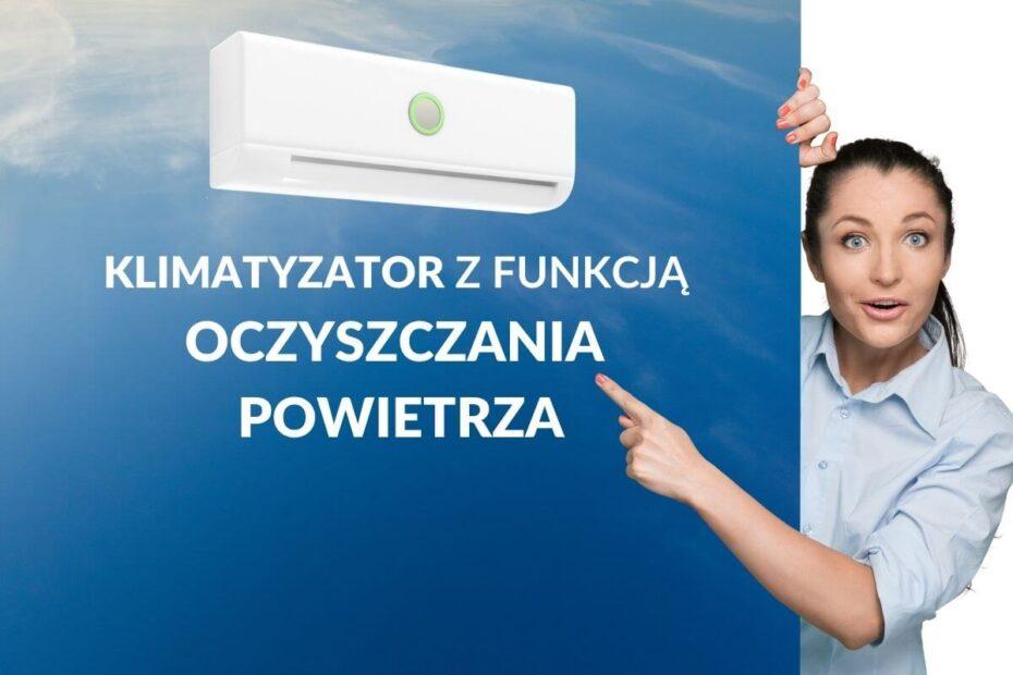 Klimatyzator z funkcja oczyszczania powietrza