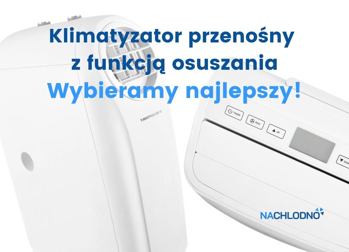 Klimatyzator przenośny z funkcją osuszania wybieramy najlepszy nachlodno.pl